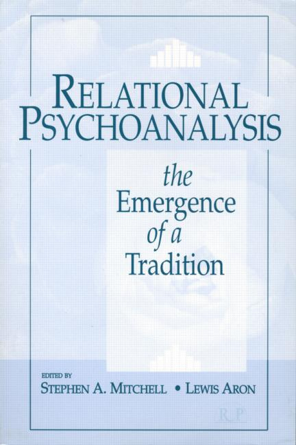 Relational Psychoanalysis: The Emergence of a Tradition