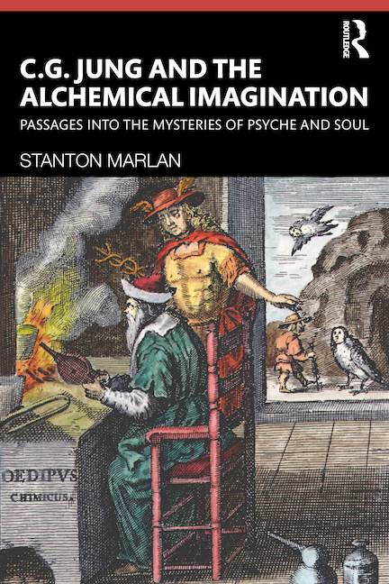 C. G. Jung and the Alchemical Imagination: Passages Into the Mysteries of Psyche and Soul