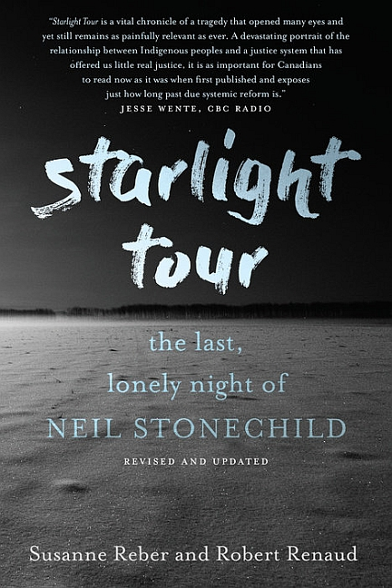 Starlight Tour: The Last, Lonely Night of Neil Stonechild, Revised and Updated