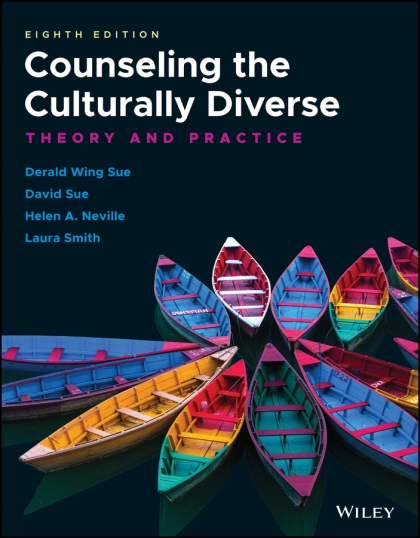 Counseling the Culturally Diverse: Theory and Practice, Eighth Edition