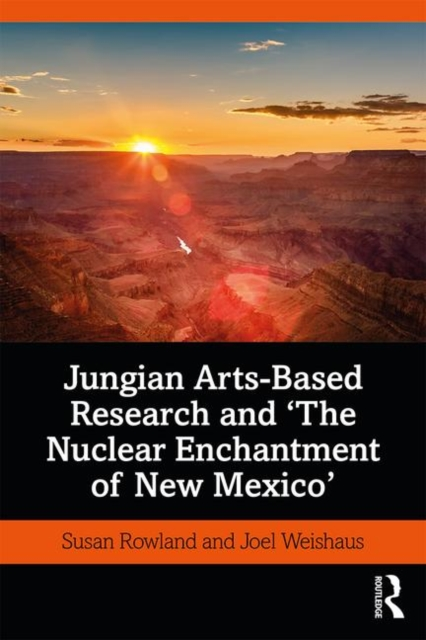 Jungian Arts-Based Research and 'the Nuclear Enchantment of New Mexico'