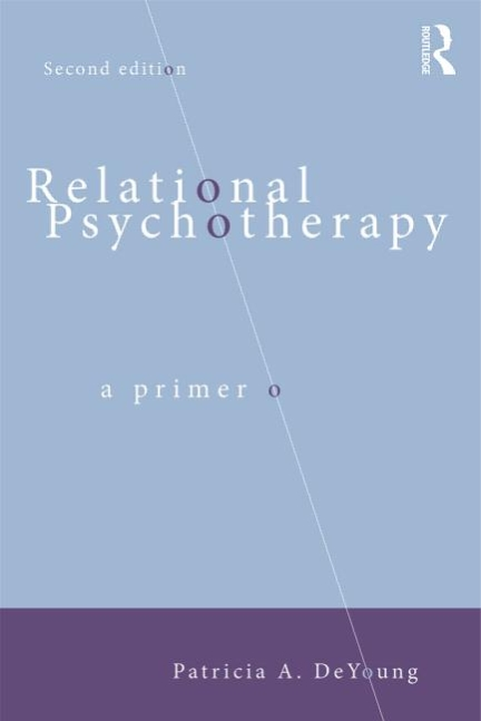 Relational Psychotherapy: A Primer, Second Edition