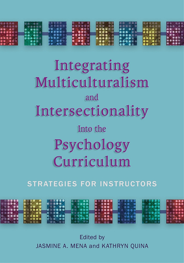 Integrating Multiculturalism and Intersectionality Into the Psychology Curriculum: Strategies for Instructors