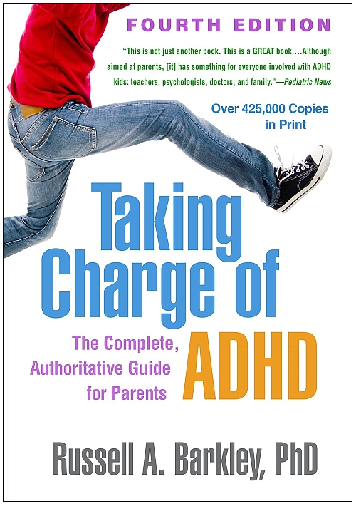 Taking Charge of ADHD: The Complete, Authoritative Guide for Parents, Fourth Edition
