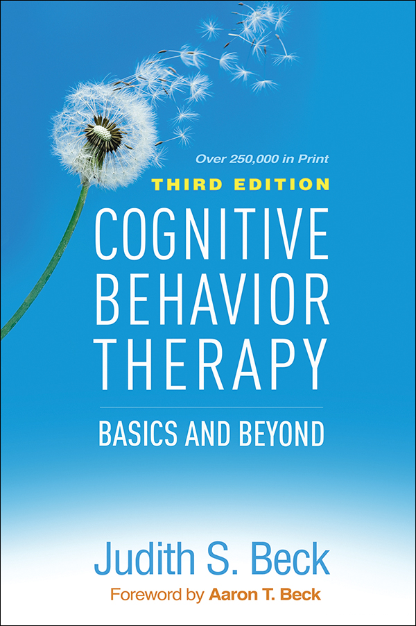 Cognitive Behavior Therapy: Basics and Beyond, Third Edition