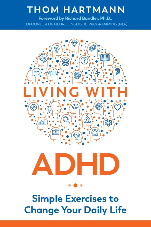 Living with ADHD: Simple Exercises to Change Your Daily Life, Second Edition (revised edition of Healing ADD)