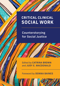Critical Clinical Social Work: Counterstorying for Social Justice
