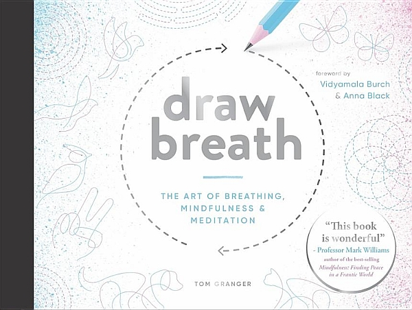 Draw Breath: The Art of Breathing, Mindfulness & Meditation