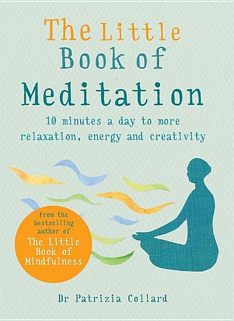 The Little Book Of Meditation, by Dr Patrizia Collard