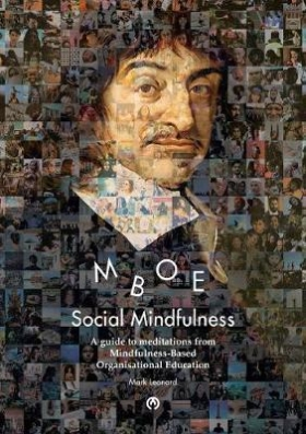 Social Mindfulness: A guide to meditations from Mindfulness-Based Organisational Education