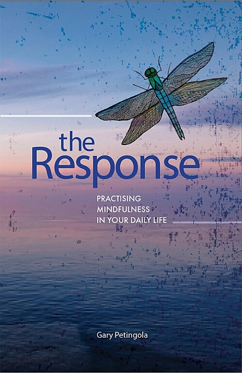 The Response: Practicing Mindfulness in Your Daily Life